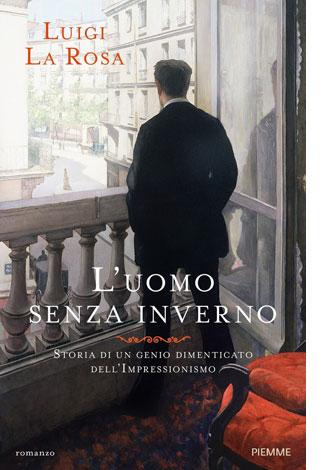 """La copertina del libro """"L'uomo senza inverno"""" di Luigi La Rosa (Piemme)"""
