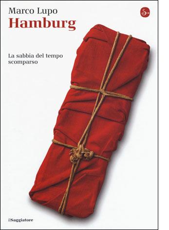 """La copertina del libro """"Hamburg"""" di Marco Lupo (ilSaggiatore)"""