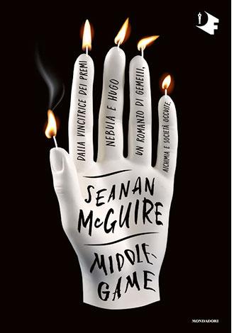 """La copertina del libro """"Middlegame"""" di Seanan McGuire (Mondadori)"""