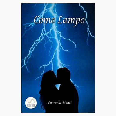 """La copertina di """"Come lampo"""", libro di Lucrezia Monti (StreetLib)"""