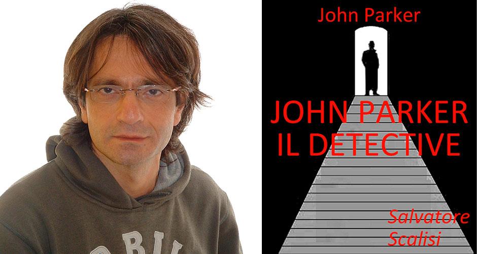 """L'autore Salvatore Scalisi e la copertina del suo libro """"John Parker, il detective"""""""