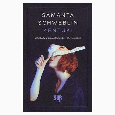 """La copertina del libro """"Kentuki"""" di Samanta Schweblin (Edizioni Sur)"""