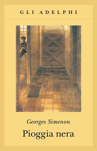 """La copertina del libro """"Pioggia nera"""" di Georges Simenon (Adelphi)"""