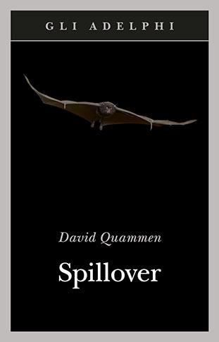 "La copertina del libro ""Spillover"" di David Quammen (Adelphi)"