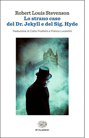 """La copertina del libro """"Lo strano caso del Dr. Jekyll e del Sig. Hyde"""" di Robert Louis Stevenson (Einaudi)"""
