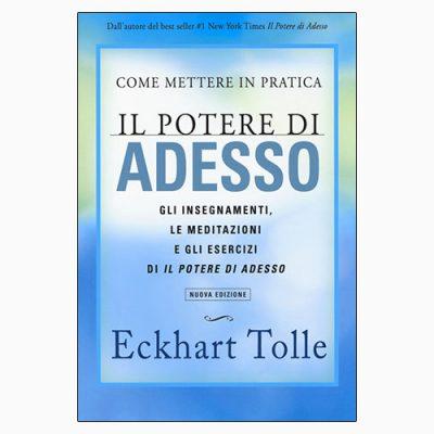 """La copertina del libro """"Come mettere in pratica il potere di adesso"""" di Eckhart Tolle (My Life)"""