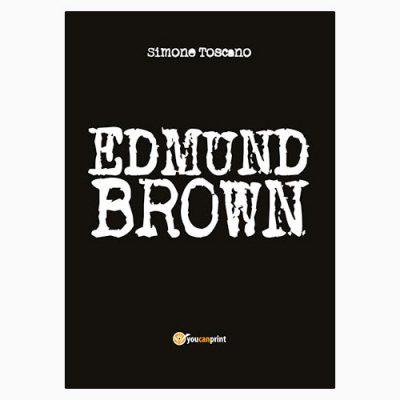 """La copertina del libro """"Edmund Brown"""" di Simone Toscano (youcanprint)"""