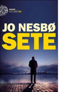 """La copertina del libro """"Sete"""" di Jo Nesbø (Einaudi)"""