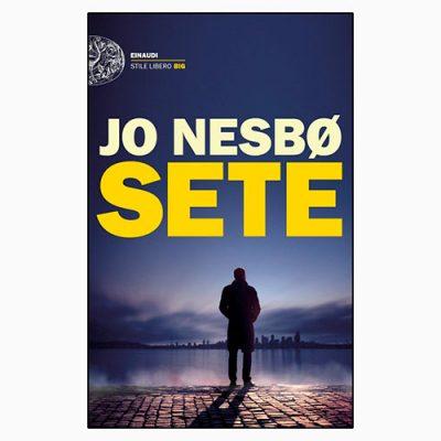 """La copertina del libro """"Sete"""" di Jo Nesbo (Einaudi)"""