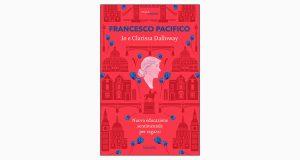 """La copertina del libro """"Io e Clarissa Dalloway"""" di Francesco Pacifico (Marsilio)"""