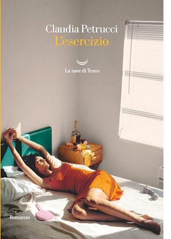 """La copertina del libro """"L'esercizio"""" di Claudia Petrucci (La nave di Teseo)"""