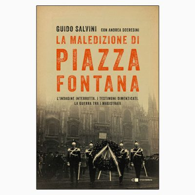 """""""LA MALEDIZIONE DI PIAZZA FONTANA"""" DI G. SALVINI"""