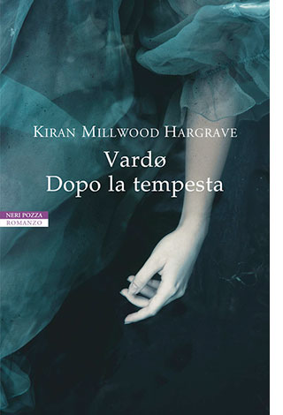 "La copertina del libro ""Vardø. Dopo la tempesta"" di Kiran Millwood Hargrave (Neri Pozza)"
