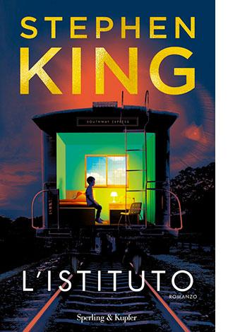 """La copertina del libro """"L'istituto"""" di Stephen King (Sperling & Kupfer)"""