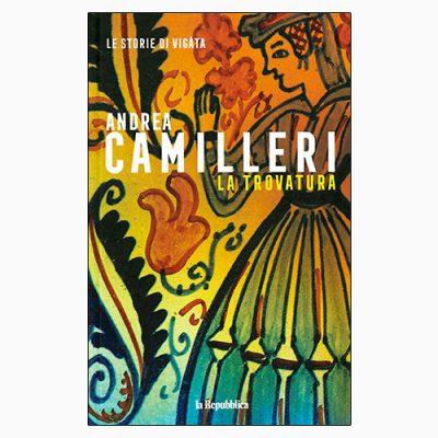 """La copertina del libro """"La trovatura"""" di Andrea Camilleri (Gedi)"""