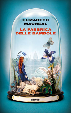 """La copertina del libro """"La fabbrica delle bambole"""" di Elizabeth MacNeal (Einaudi)"""