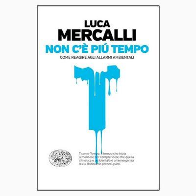 """La copertina del libro """"Non c'è più tempo"""" di Luca Mercalli (Einaudi)"""