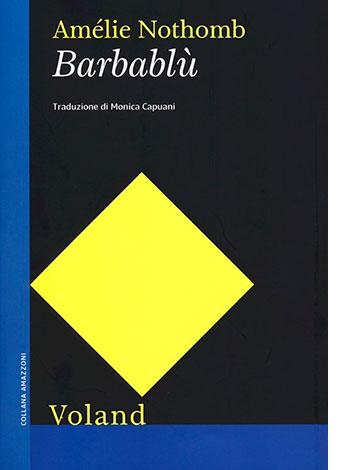"""La copertina del libro """"Barbablù"""" di Amélie Nothomb (Voland)"""