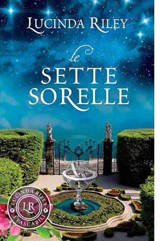 """La copertina del libro """"Le sette sorelle"""" di Lucinda Riley (Giunti)"""