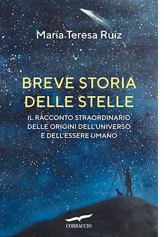 """La copertina del libro """"Breve storia delle stelle"""" di María Teresa Ruiz (Corbaccio)"""