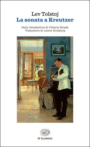"""La copertina del libro """"La sonata a Kreutzer"""" di Lev Tolstoj (Einaudi)"""