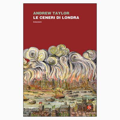 """La copertina del libro """"Le ceneri di Londra"""" di Andrew Taylor (Beat)"""