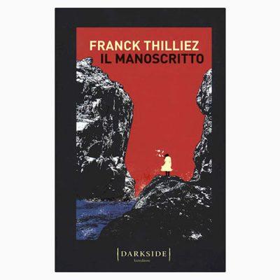 """La copertina del libro """"Il manoscritto"""" di Franck Thilliez (Fazi Editore)"""