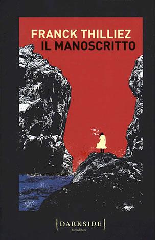 """La copertina del libro """"Il manoscritto"""" di Franck Thilliez (Fazi)"""