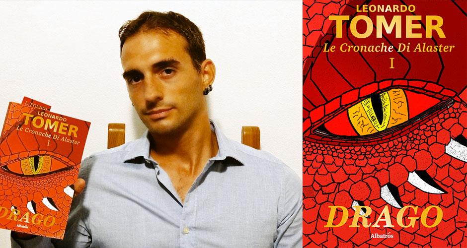 """Leonardo Tomer e il suo libro """"Drago"""", primo volume della trilogia """"Le cronache di Alaster"""" (Gruppo Albatros Il Filo)"""