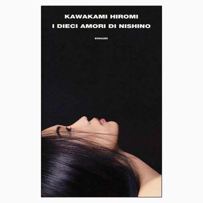 """I DIECI AMORI DI NISHINO"" DI KAWAKAMI HIROMI"