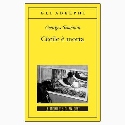 """La copertina del libro """"Cécile è morta"""" di Georges Simenon (Adelphi)"""
