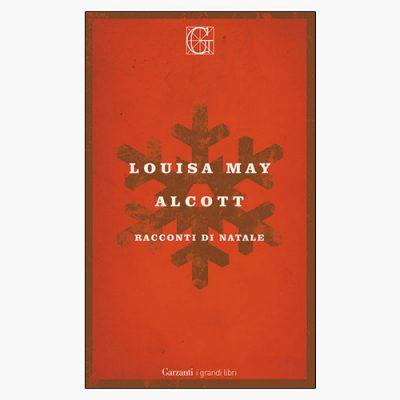 """La copertina del libro """"Racconti di Natale"""" di Louisa May Alcott (Garzanti)"""