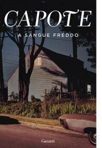 """La copertina del lbro """"A sangue freddo"""" di Truman Capote (Garzanti)"""