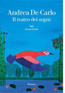 """La copertina del libro """"Il teatro dei sogni"""" di Andrea De Carlo (La nave di Teseo)"""