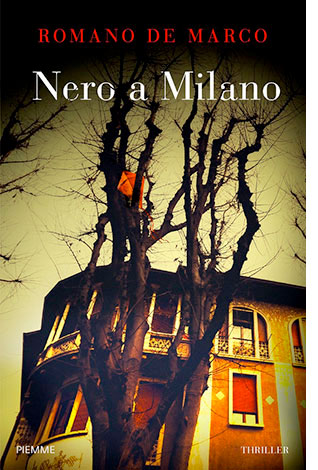 """La copertina del libro """"Nero a Milano"""" di Romano De Marco (Piemme)"""