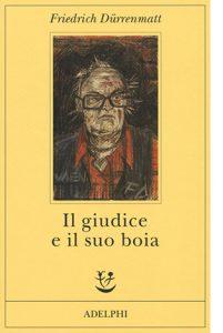 """La copertina del libro """"Il giudice e il suo boia"""" di Friedrich Dürrenmatt (Adelphi)"""