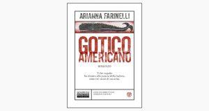 """La copertina del libro """"Gotico americano"""" di Arianna Farinelli (Bompiani)"""