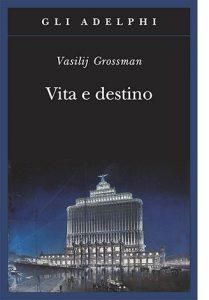 """La copertina del libro """"Vita e destino"""" di Vasilij Grossman (Adelphi)"""