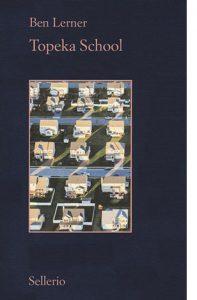 "La copertina del libro ""Topeka School"" di Ben Lerner (Sellerio)"