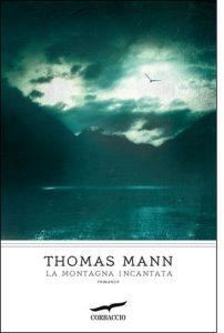 """La copertina del libro """"La montagna incantata"""" di Thomas Mann (Corbaccio)"""