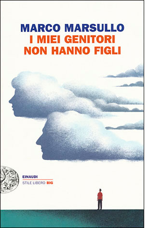 """La copertina del libro """"I miei genitori non hanno figli"""" di Marco Marsullo (Einaudi)"""