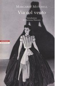 """La copertina del libro """"Via col vento"""" di Margaret Mitchell (Neri Pozza)"""