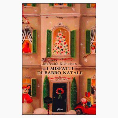 """La copertina del libro """"I misfatti di Babbo Natale"""" di Meredith Nicholson (elliot)"""