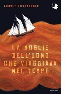 """La copertina del libro """"La moglie dell'uomo che viaggiava nel tempo"""" di Audrey Niffenegger (Mondadori)"""