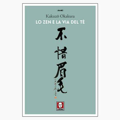 """La copertina del libro """"Lo zen e la via del tè"""" di Kakuzō Okakura (Lindau)"""