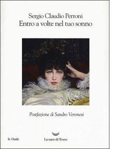 """La copertina del libro """"Entro a volte nel tuo sonno"""" di Sergio Claudio Perroni (La nave di Teseo)"""