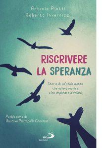 """La copertina del libro """"Riscrivere la speranza"""" di Antonio Piotti e Roberta Invernizzi (San Paolo Edizioni)"""