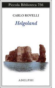 """La copertina del libro """"Helgoland"""" di Carlo Rovelli (Adelphi)"""