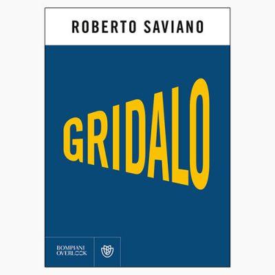 """""""GRIDALO"""" DI ROBERTO SAVIANO"""