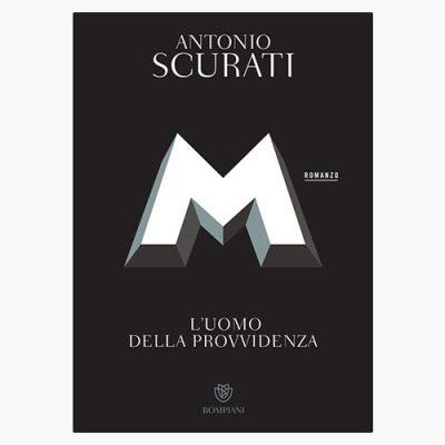 """La copertina del libro """"M. L'uomo della provvidenza"""" di Antonio Scurati (Bompiani)"""